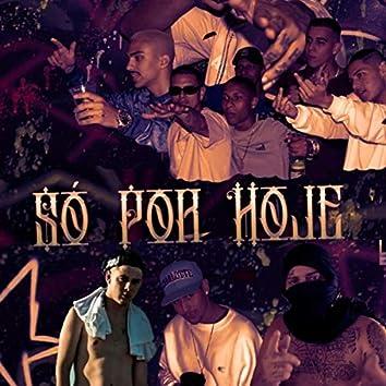 Só por Hoje (feat. Eugenio MC, Mk, Bigode, Mesjah, Alano MC & Arruda)
