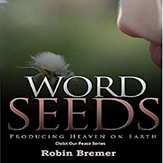 Words Seeds: Producing Heaven on Earth audiobook cover art