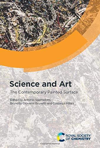 Compare Textbook Prices for Science and Art: The Contemporary Painted Surface 1 Edition ISBN 9781788014694 by Sgamellotti, Antonio,Brunetti, Brunetto Giovanni,Miliani, Costanza