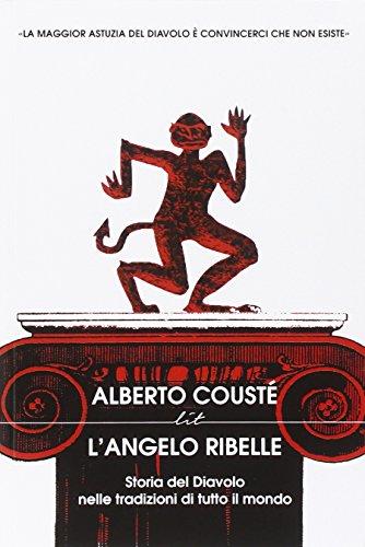 Langelo Ribelle Storia Del Diavolo Nelle Tradizioni Di Tutto Il Mondo
