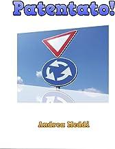 Patentato!: Per la patente A/B (Italian Edition)