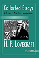 H. P. Lovecraft: Collected Essays : Amateur Journalism