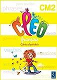 C.L.E.O. CM2 - Cahier d'activités - Nouveau programme 2016