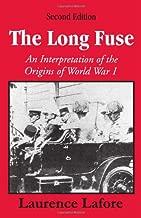 The Long Fuse: An Interpretation of the Origins of World War I