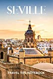 Seville Travel Tips Notebook: 100 pages, 6 x 9 inch travel notebook and vacation planner, including travel tips and facts about Seville, Spain.
