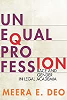 Unequal Profession: Race and Gender in Legal Academia