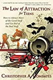 The Law of Attraction for Teens: How to Get More of the Good Stuff, and Get Rid of the Bad Stuff - Combates A. Christopher