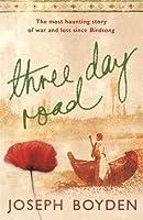 Three Day Road by Joseph Boyden(1905-06-28)