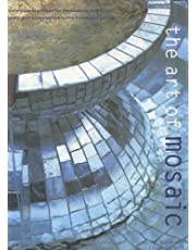 The Art of Mosaic: Contemporary Ideas for Decorating Walls, Floors and Accessories in the Home, the Garden (Albums/Livres R)
