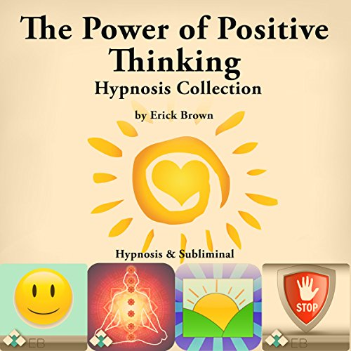 The Power of Positive Thinking Hypnosis Collection audiobook cover art