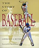 The Story of Baseball: Third Revised and Expanded Edition