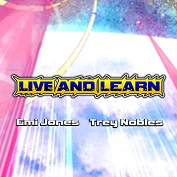 Live and Learn (feat. Trey Nobles)