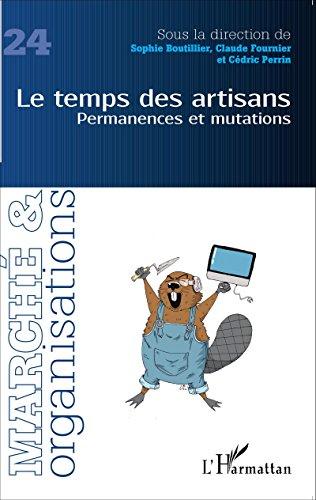 Le temps des artisans: Permanences et mutations (French Edition)