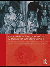 Race and Multiculturalism in Malaysia and Singapore (Routledge Malaysian Studies Series Book 8)
