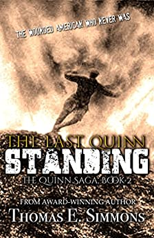 [Thomas E. Simmons]のThe Last Quinn Standing (The Quinn Saga Book 2) (English Edition)
