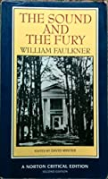 The Sound and the Fury: An Authoritative Text Backgrounds and Contexts Criticism (Norton Critical Editions)
