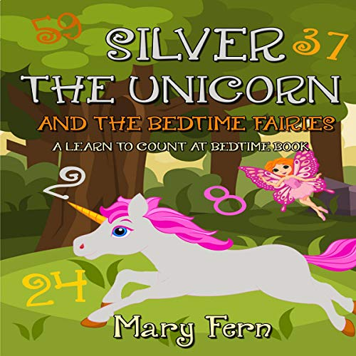Silver the Unicorn and the Bedtime Fairies cover art