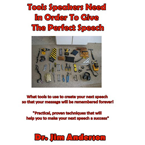 Tools Speakers Need in Order to Give the Perfect Speech audiobook cover art