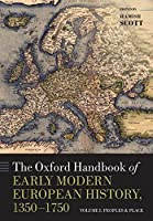 The Oxford Handbook of Early Modern European History, 1350-1750: Peoples and Place (Oxford Handbooks)