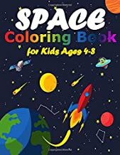 Space Coloring Book for Kids Ages 4-8: 40 Space Coloring Sheets of the Solar System, Planets, Rockets, Astronauts and Also...