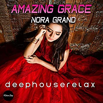 Amazing Grace (Deep House Relax)