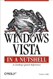 Windows Vista in a Nutshell: A Desktop Quick Reference (In a Nutshell (O'Reilly)) (English Edition)