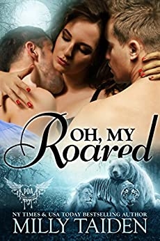 Oh, My Roared: BBW Paranormal Shape Shifter Romance (Paranormal Dating Agency Book 12) by [Milly Taiden]