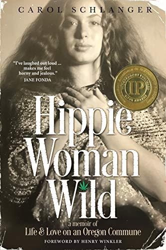 Image of Hippie Woman Wild: A Memoir of Life & Love on an Oregon Commune
