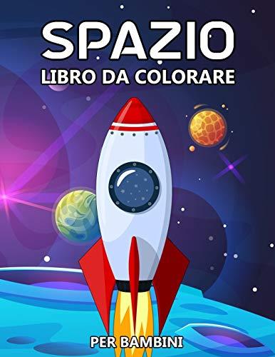 Spazio Libro da Colorare per Bambini: Spazio Libri da Colorare e Dipingere - Astronomia, Astronauta, Razzi, Pianeti, Piattino volante, UFO