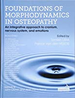 Foundations of Morphodynamics in Osteopathy: An Integrative Approach to Cranium, Nervous System, and Emotions
