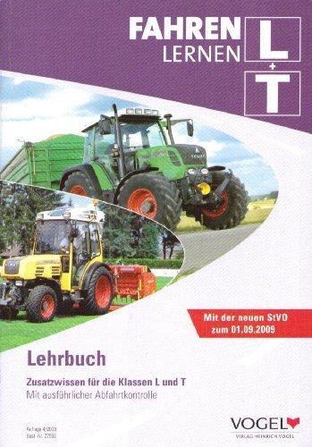 Fahren Lernen L + T. Lehrbuch. Zusatzwissen für die Klassen L und T. Mit ausführlicher Abfahrtkontrolle.