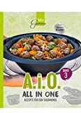 A. i. O. - ALL IN ONE Band 3: Rezepte für den Thermomix®