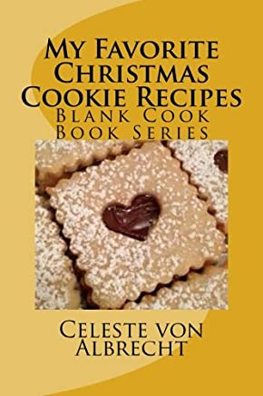 My Favorite Christmas Cookie Recipes: Blank Cook Book: Volume 18