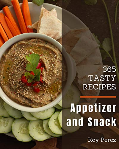 365 Tasty Appetizer and Snack Re...
