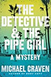 Image of The Detective & the Pipe Girl: A Mystery (A John Darvelle Mystery, 1)