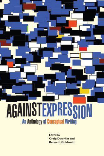 Against Expression: An Anthology of Conceptual Writing...