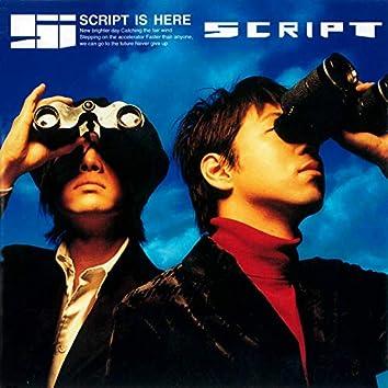 Script Is Here