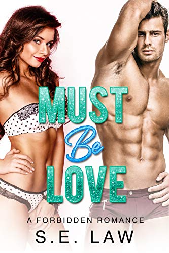 Must Be Love: A Forbidden Romance (Irresistible Bachelors Book 2) (English Edition)