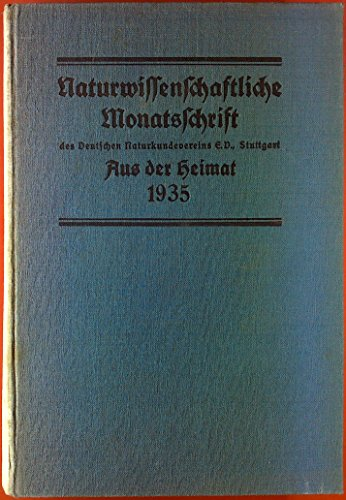 Aus der Heimat. Naturwissenschaftliche Monatsschrift. 48. Jahrgang 1935. Heft 1 - Heft 12. Reinhold Lotze: biologisches Denken; Curt Sauermilch: über Bildungsabweichungen der Wegericharten; ect.