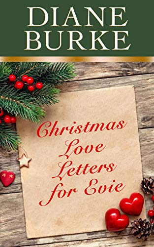 Christmas Love Letters for Evie: sweet small town second chance holiday romance by [Diane Burke]