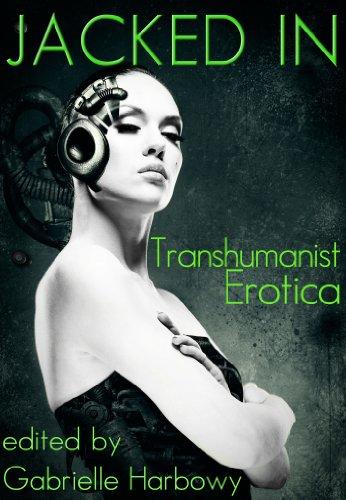 Jacked In: Transhumanist Erotica (English Edition)