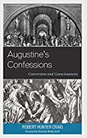 Augustine's Confessions: Conversion and Consciousness