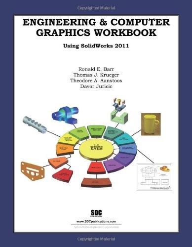 Engineering & Computer Graphics Workbook Using SolidWorks...