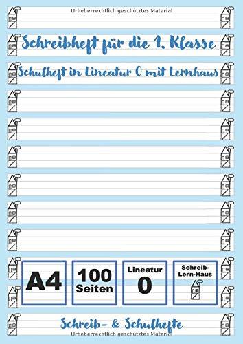 Schreibheft 1. Klasse - Schulheft in Lineatur 0: Schulheft in Lineatur 0 mit Lernhaus   100 Seiten   A4
