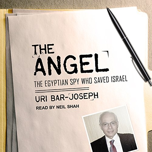 The Angel     The Egyptian Spy Who Saved Israel              Auteur(s):                                                                                                                                 Uri Bar-Joseph                               Narrateur(s):                                                                                                                                 Neil Shah                      Durée: 11 h et 33 min     1 évaluation     Au global 4,0