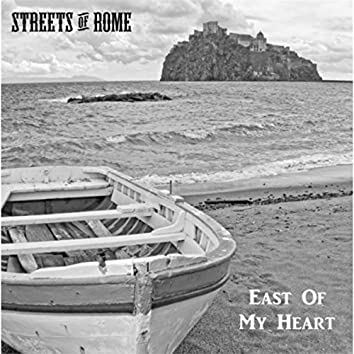East of My Heart