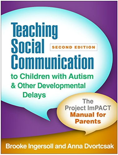 Teaching Social Communication to Children with Autism and Other Developmental Delays, Second Edition