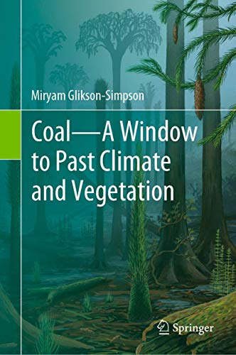 Coal―A Window to Past Climate and Vegetation: A Window into Past Climate and Vegetation