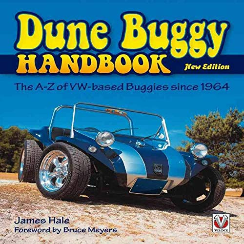 The Dune Buggy Handbook: The A-Z of VW-Based Buggies Since 1964: The A-Z of Vw-Based Buggies Since 1964 - New Edition