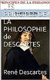 LES PRINCIPES DE LA PHILOSOPHIE de DESCARTES - Format Kindle - 0,99 €
